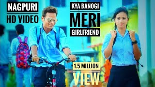 Kya Banoge Meri Girlfriend || Nagpuri Love Story || Nagpuri Sadri Dance Video