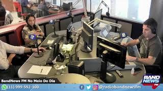 BandNews FM No Meio Do Dia - 18/06/2019