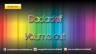 Dadadef - Volume out [Dubstep] (HD 1080p)