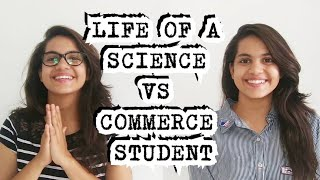 LIFE OF A SCIENCE vs COMMERCE STUDENT. | Comedy