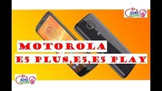 [বাংলা ]Motorola Moto E5 PLUS , Moto E5 , Moto E5 PLAY কি কি আছে একনজরে দেখে নিন  