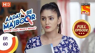 Aadat Se Majboor - Ep 60 - Full Episode - 25th December, 2017