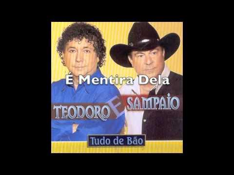 É Mentira Dela - Teodoro & Sampaio