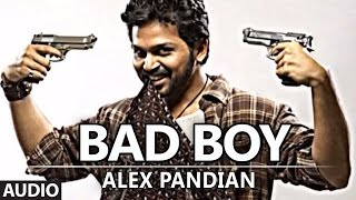 Alex Pandian - Bad Boy Full Audio song | Alex Pandian | Karthi, Anushka Shetty