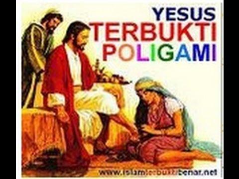 Yesus TerBUKTI Poligami - Islam Terbukti Benar