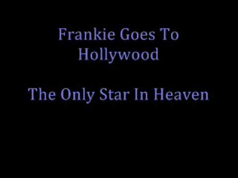 Frankie Goes To Hollywood - The Only Star In Heaven