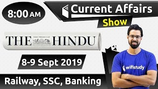 8:00 AM - Daily Current Affairs 8-9 Sept 2019 | UPSC, SSC, RBI, SBI, IBPS, Railway, NVS, Police