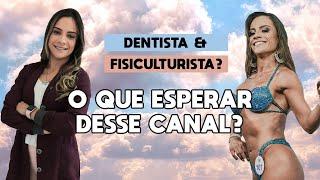 PRIMEIRO VÍDEO! O que esperar de uma Dentista e Fisiculturista?