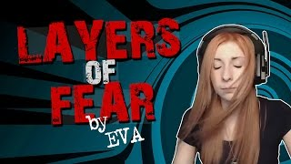 "Girls Play Better | Ева и ""Layers of fear"" нарезка)"