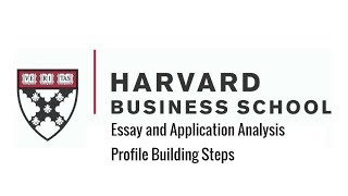 Harvard Business School MBA Program - Essay and Application Analysis and Profile Building Steps