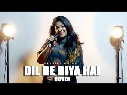 Dil De Diya Hai | Cover | Mrinali Gulati | Masti