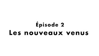 Zéro Complexe 2 : Les nouveaux venus - Episode 2