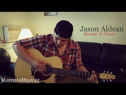 Jason Aldean - Burnin' It Down - Lorenzo (cover)