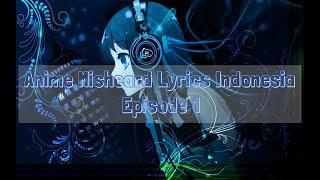 Anime Missheard Lyrics Indonesia #1 - BOKEPNYA BAGIIN DONG!! :v