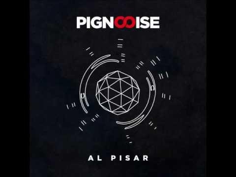 Pignoise - Al Pisar (Audio)