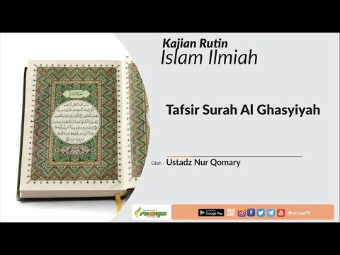 Ustadz Nur Qomari - Tafsir Surah Al Ghasyiyah