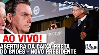 AO VIVO: PRESIDENTE BOLSONARO DÁ POSSE PARA NOVO PRESIDENTE DO BNDES - ABERTURA DA CAIXA-PRETA