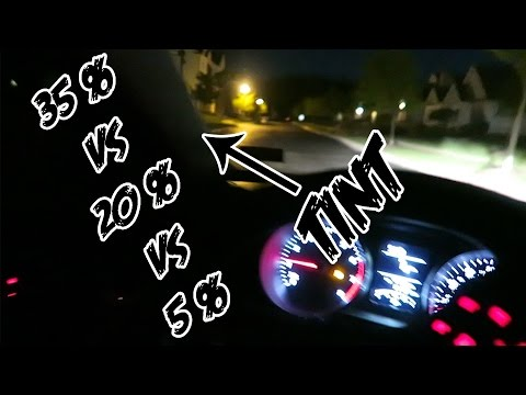 IS DRIVING WITH TINT AT NIGHT SAFE!?? (35% vs 20% vs 5%)