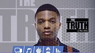 The Truth about Wizkid | THE TRUTH Episode 1
