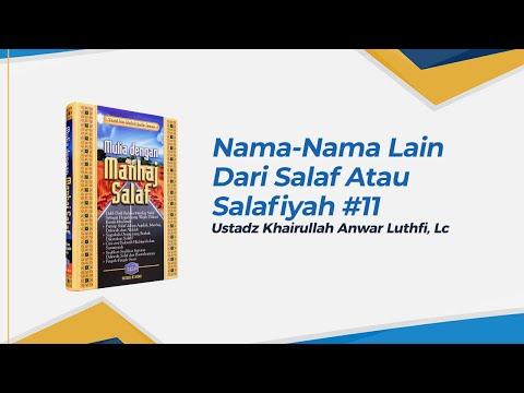Nama - Nama lain Dari Salaf Atau Salafiyah - Ustadz Khairullah Anwar Luthfi, Lc