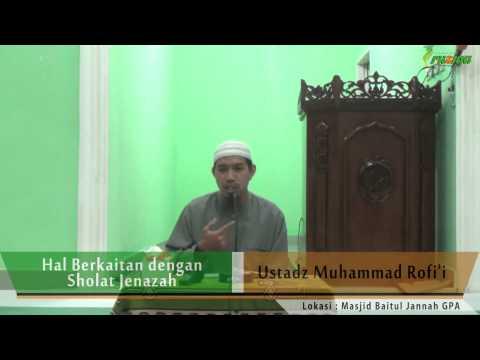 Ust. Muhammad Rofi'i - Hal Berkaitan Dengan Sholat Jenazah