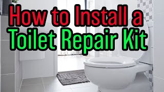 Home Improvement: How to Install a Toilet Repair Kit