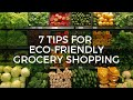 7 Tips for Eco-Friendly Grocery Shopping