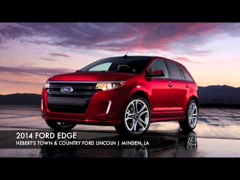 2014 FORD EDGE IN MINDEN, LA | HEBERT'S TOWN & COUNTRY FORD LINCOLN