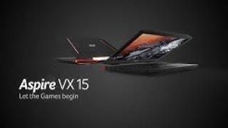 Acer | Aspire VX 15 – Let the Games Begin