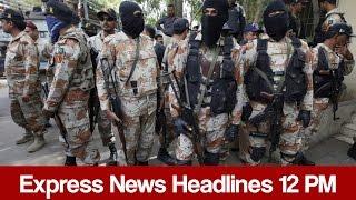 Express News Headlines - 12:00 PM - 22 April 2017