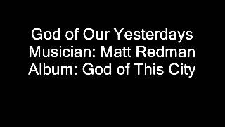 Watch Matt Redman God Of Our Yesterdays video
