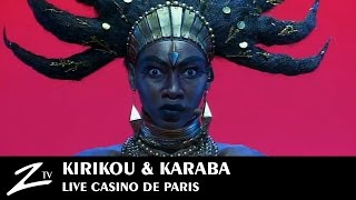 Kirikou & Karaba - Casino de Paris - LIVE HD
