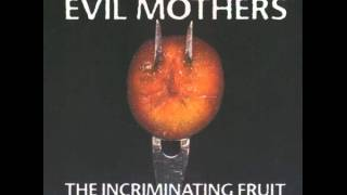Watch Evil Mothers Loud And Clear video