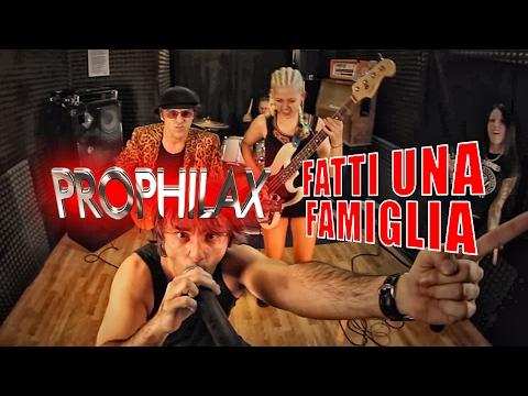 Prophilax - Fatti Una Famiglia