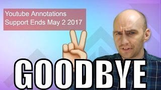 YouTube Removing Annnotations, Everything You Need to Know ⚰ 🙏 👍