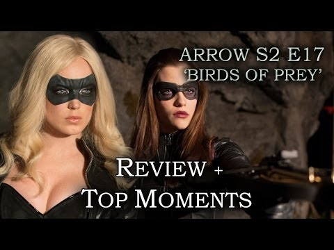 Arrow Season 2 Episode 17 - CANARY vs HUNTRESS - Review + Top Moments