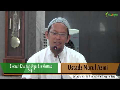 Ust. Nurul Azmi - Biografi Umar Bin Khattab Bag. 2