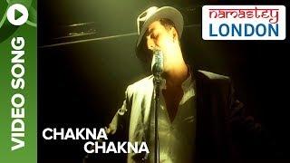 Chakna Chakna (Official Video Song) | Namastey London | Akshay Kumar & Katrina Kaif
