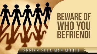 Beware Of Who You Befriend!? Powerful Speech ? by Sheikh Sulaiman Moola ? TDR Production