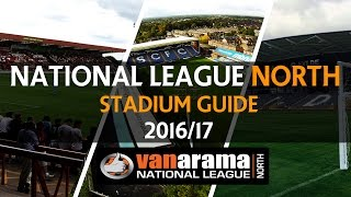Vanarama National League NORTH Stadium Guide 2016/17 | Non League YT