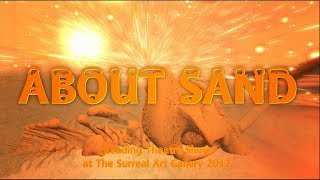 ☼ ABOUT SAND @The Surreal Art Gallery 2017