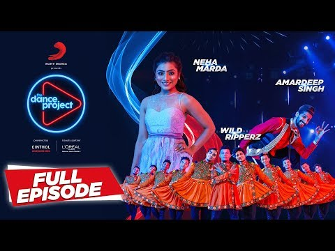 Ep-8 The Dance Project - Neha Marda | Amardeep | Wild Ripperz | Kamariya | Tunuk Tunuk