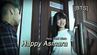 Rela Demi Cinta - Happy Asmara [bts]