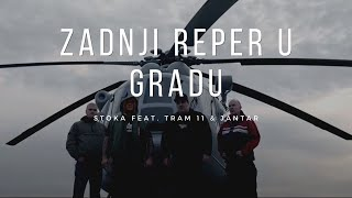 STOKA feat. TRAM 11 & JANTAR - Zadnji reper u gradu (OFFICIAL VIDEO)