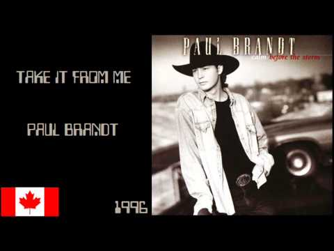 Paul Brandt - Take it From me