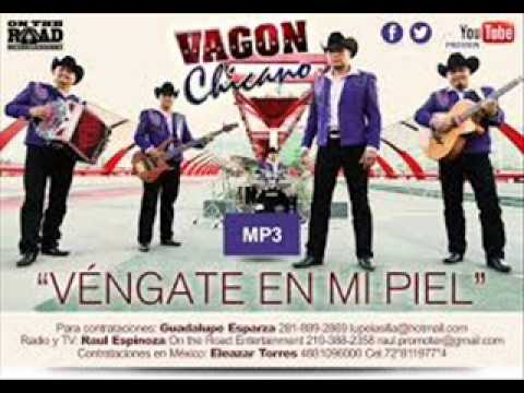 Vengate En Mi Piel - Vagon Chicano 2014