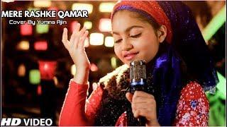 Mere Rashke Qamaar By Yumna Ajin Nusrat Fateh Ali Khan