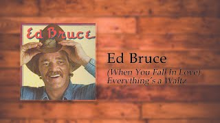 Watch Ed Bruce When You Fall In Love Everything