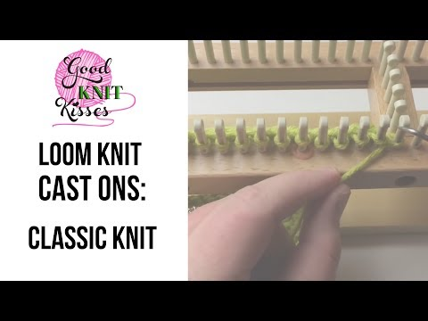 Loom Knit Cast On: Classic Knit Cast On