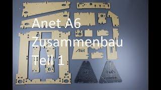Anet A6 Anleitung Teil 1